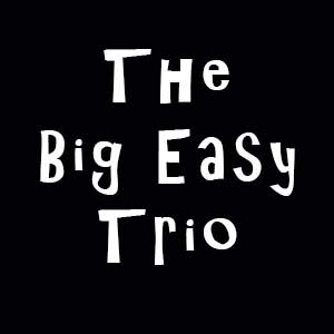 The Big Easy Trio @ The Big Easy
